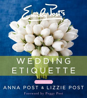 Emily Post's Wedding Etiquette By Post, Anna