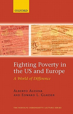 Fighting Poverty in the U.S. And Europe By Alesina, Alberto/ Glaeser, Edward L.