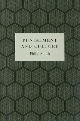 Punishment and Culture By Smith, Philip
