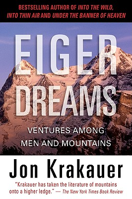 Eiger Dreams By Krakauer, Jon